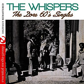 The Dore 60's Singles (Digitally Remastered) by The Whispers