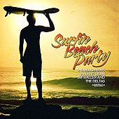 Play & Download Surfin' Beach Party (Digitally Remastered) by Various Artists | Napster