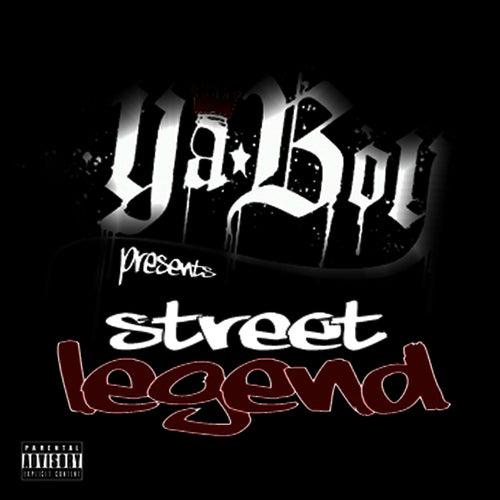 Street Legend by Ya Boy