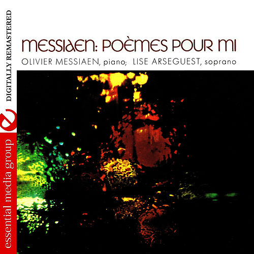 Play & Download Messiaen: Poemes Pour Mi (Digitally Remastered) by Olivier Messiaen | Napster