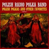 Polish Polkas And Other Favorites (Digitally Remastered) by Polish Radio Polka Band