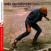Play & Download Crouchin' On The Outside (Digitally Remastered) by Shel Silverstein | Napster