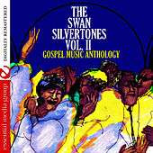Play & Download Gospel Music Anthology: The Swan Silvertones Vol. II (Digitally Remastered) by The Swan Silvertones | Napster