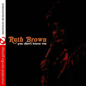 Play & Download You Don't Know Me (Digitally Remastered) by Ruth Brown | Napster