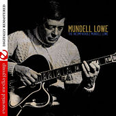 Play & Download The Incomparable Mundell Lowe (Digitally Remastered) by Mundell Lowe | Napster