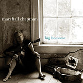Big Lonesome by Marshall Chapman