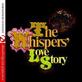 Play & Download The Whispers' Love Story (Digitally Remastered) by The Whispers | Napster