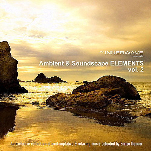 Play & Download Ambient & Soundscape Elements vol.2 by Various Artists | Napster