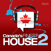 Canada's Finest House 2 [Pt. 2] by Various Artists