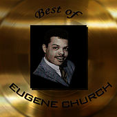 Play & Download Best of Eugene Church by Eugene Church | Napster