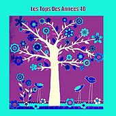 Play & Download Les Tops Des Années 40 by Various Artists | Napster