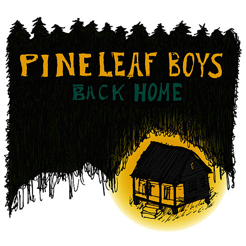 Back Home by Pine Leaf Boys