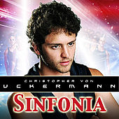 Play & Download Sinfonia by Christopher von Uckermann | Napster
