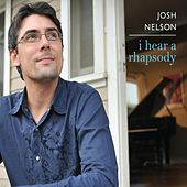 Play & Download I Hear a Rhapsody by Josh Nelson | Napster