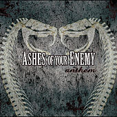 Play & Download Anthem by Ashes of your Enemy | Napster
