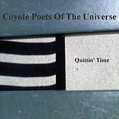 Play & Download Quittin' Time by Coyote Poets of the Universe | Napster