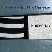 Pandora's Box by Coyote Poets of the Universe