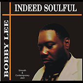 Play & Download Indeed Soulful by Bobby Lee | Napster