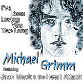 Play & Download I've Been Loving You Too Long by Michael Grimm | Napster