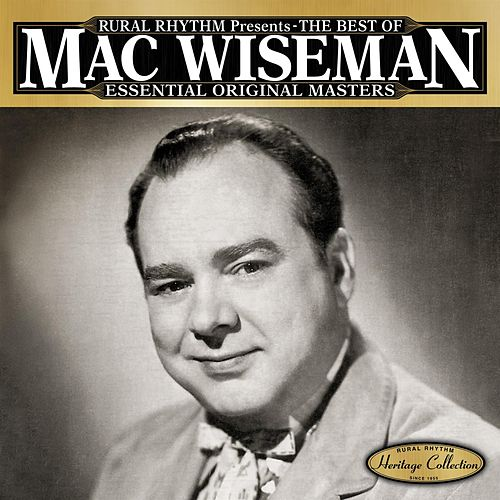 The Best Of Mac Wiseman - Essential Original Masters - 25 Classics by Mac Wiseman