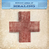 Play & Download Worship Songs Of Healing by Various Artists | Napster