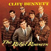 Cliff Bennett & The Rebel Rousers by Cliff Bennett & the Rebel Rousers