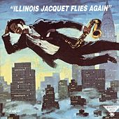 Play & Download Illinois Jacquet Flies Again by Illinois Jacquet | Napster
