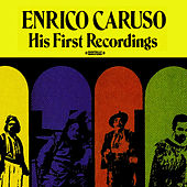 Play & Download His First Recordings (Remastered) by Enrico Caruso | Napster