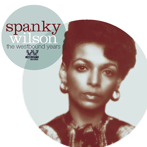 Play & Download The Westbound Years by Spanky Wilson | Napster
