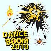 Play & Download Dance Boom 2010 by Various Artists | Napster