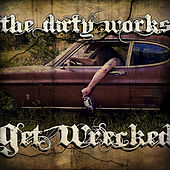 Play & Download Get Wrecked by The Dirty Works | Napster