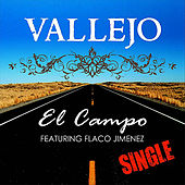 Play & Download El Campo (feat. Flaco Jimenez) by Vallejo | Napster