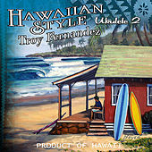 Play & Download Hawaiian Style Ukulele 2 by Troy Fernandez | Napster