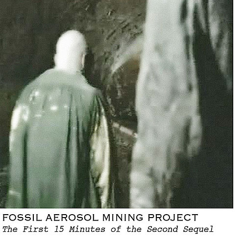 Play & Download The First 15 Minutes of the Second Sequel by Fossil Aerosol Mining Project | Napster