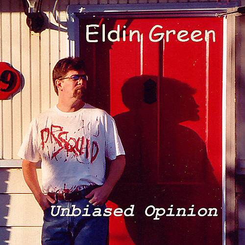 Unbiased Opinion by Eldin Green