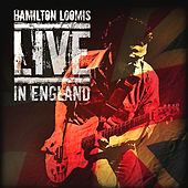 Live In England by Hamilton Loomis