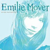 Le Pop Fantastique by Emilie Mover