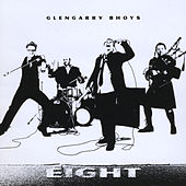 EIght by The Glengarry Bhoys