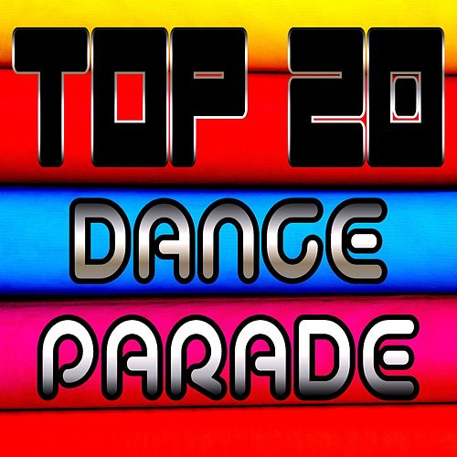 Play & Download Top 20 Dance Parade by Various Artists | Napster