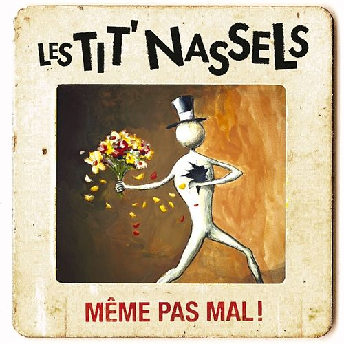 Play & Download Même pas mal by Les Tit' Nassels | Napster