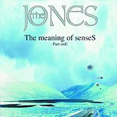 Play & Download The Meaning of Senses (Part One) by JONES | Napster