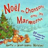 Play & Download Noël 2010 en chansons avec les Marmottes by Anny Versini | Napster