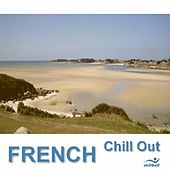 French Chill Out, Sélection 1 by Various Artists