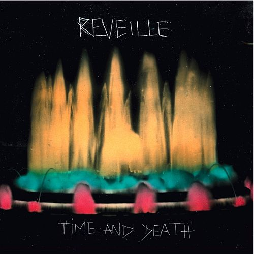 Time and Death by REVEILLE