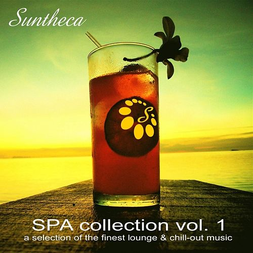 Play & Download Suntheca Music Presents SPA Collection Vol. 1 (A Selection Of Finest Lounge & Chillout Music) by Various Artists | Napster