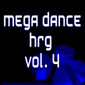 Play & Download Mega Dance Hrg Vol. 4 by Various Artists | Napster