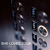 Play & Download She Loves Zouk, Vol. 02 by Various Artists | Napster