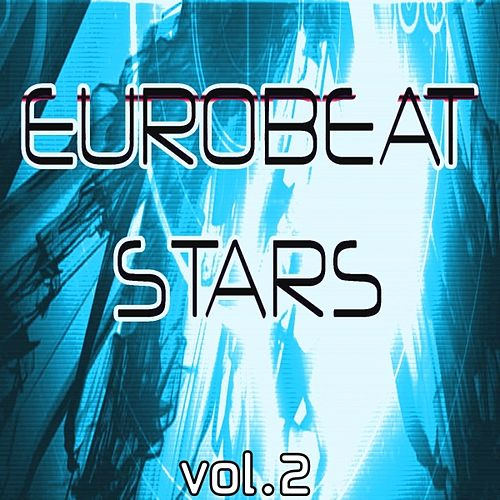 Play & Download Eurobeat Stars Vol. 2 by Various Artists | Napster