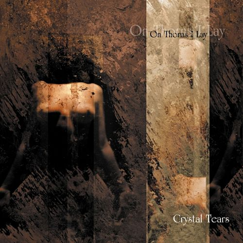 Play & Download Crystal Tears by On Thorns I Lay | Napster