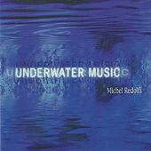 Underwater Music by Michel Redolfi